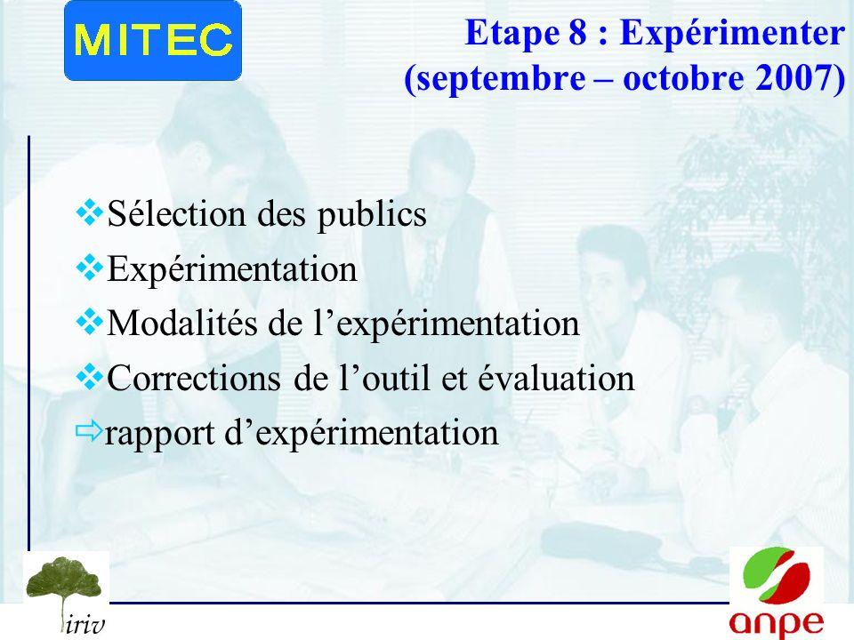 Etape 8 : Expérimenter (septembre – octobre 2007)