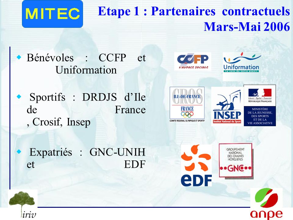Etape 1 : Partenaires contractuels Mars-Mai 2006