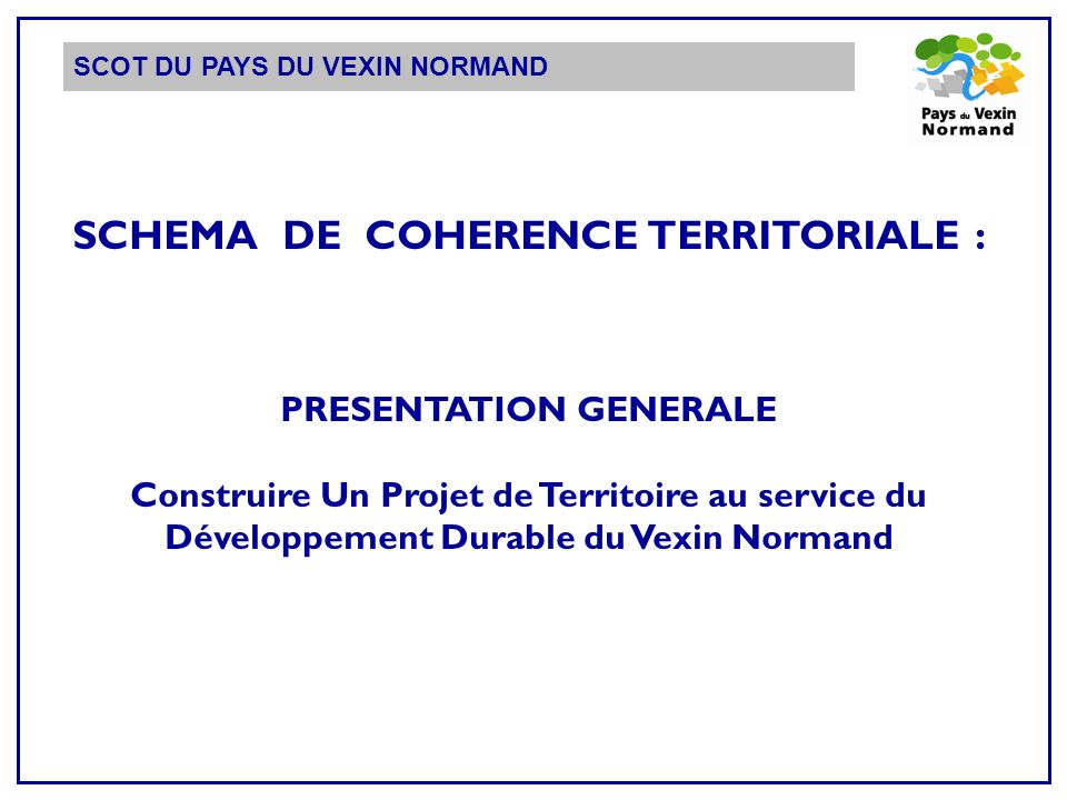 SCHEMA DE COHERENCE TERRITORIALE : PRESENTATION GENERALE