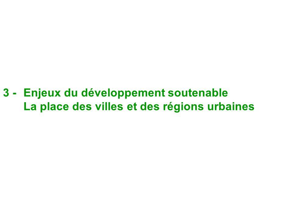 3 - Enjeux du développement soutenable La place des villes et des régions urbaines