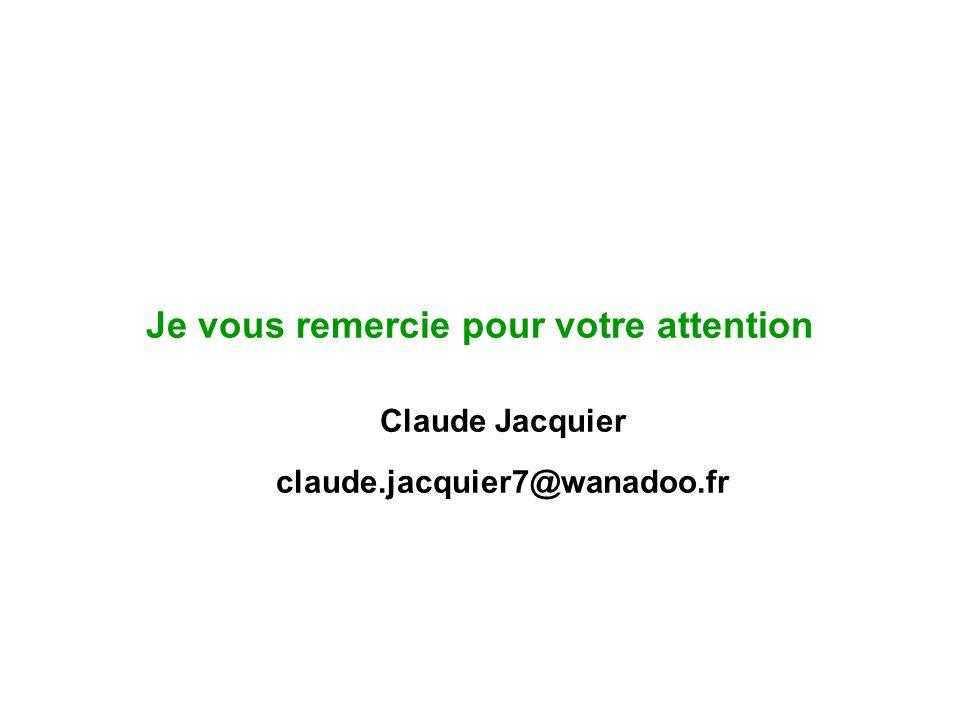 Je vous remercie pour votre attention Claude Jacquier claude