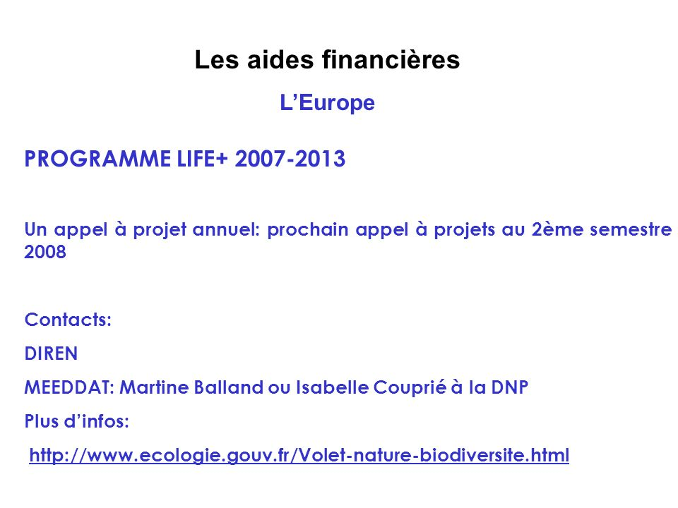 Les aides financières L'Europe PROGRAMME LIFE+ 2007-2013