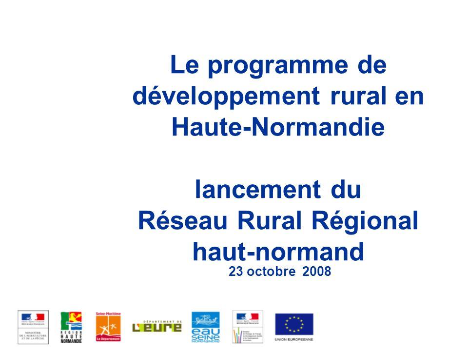 Le programme de développement rural en Haute-Normandie lancement du Réseau Rural Régional haut-normand