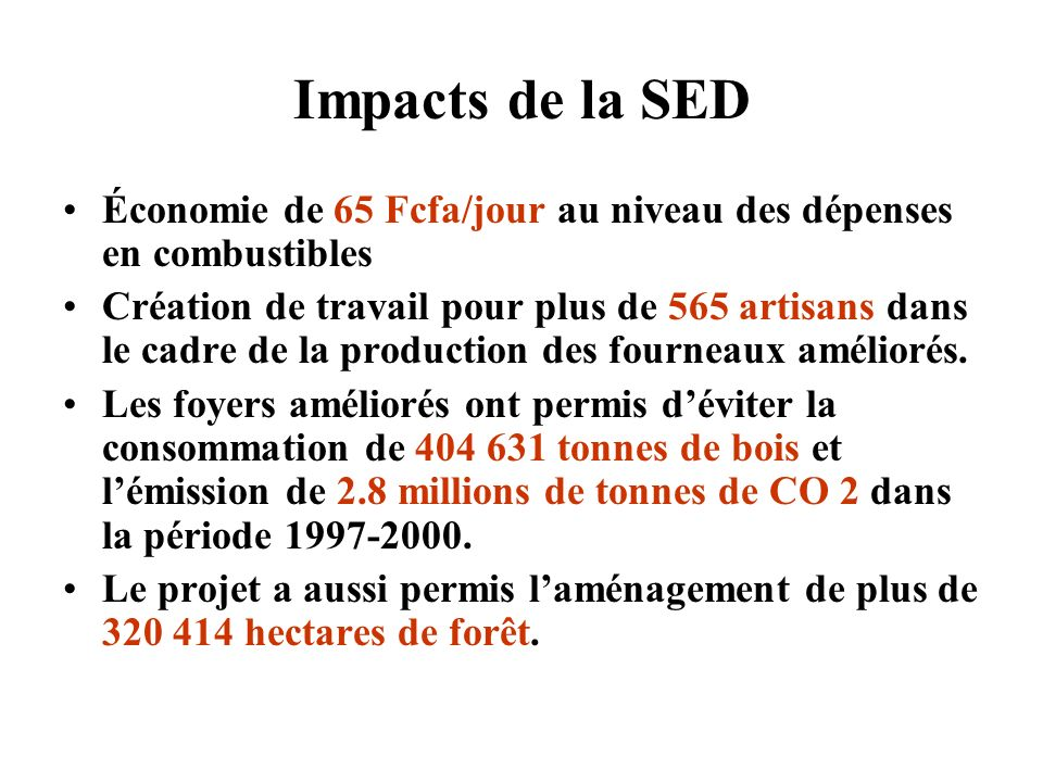Impacts de la SED Économie de 65 Fcfa/jour au niveau des dépenses en combustibles.