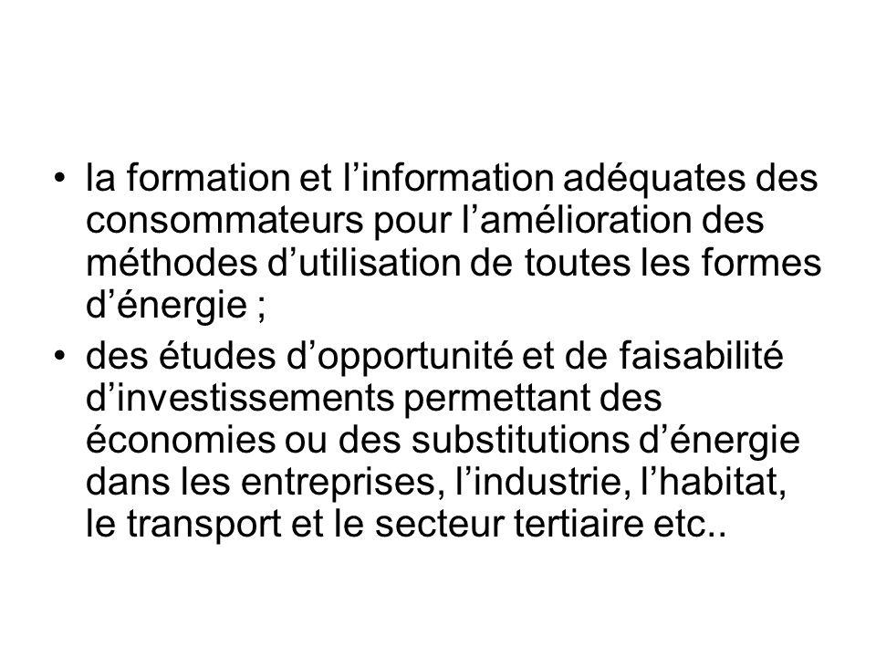 la formation et l'information adéquates des consommateurs pour l'amélioration des méthodes d'utilisation de toutes les formes d'énergie ;