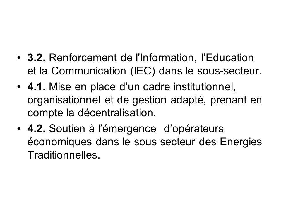 3.2. Renforcement de l'Information, l'Education et la Communication (IEC) dans le sous-secteur.