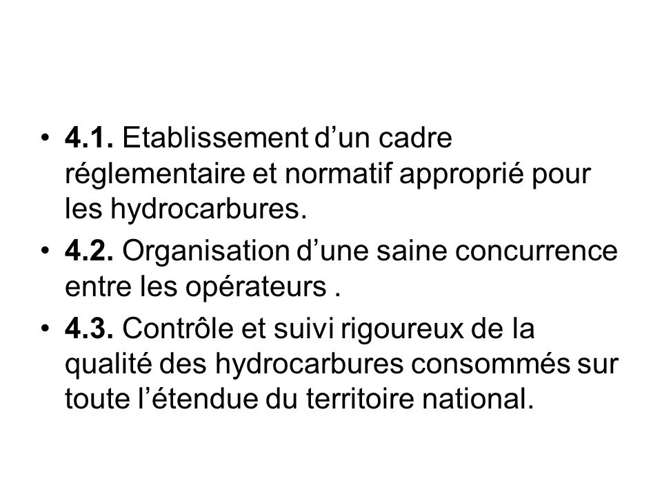 4.1. Etablissement d'un cadre réglementaire et normatif approprié pour les hydrocarbures.