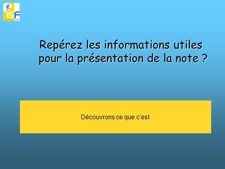 Repérez les informations utiles pour la présentation de la note