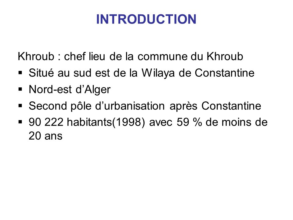 INTRODUCTION Khroub : chef lieu de la commune du Khroub