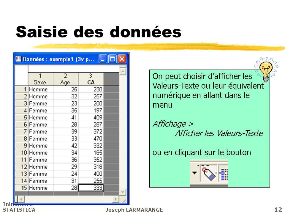 Saisie des données On peut choisir d'afficher les Valeurs-Texte ou leur équivalent numérique en allant dans le menu.