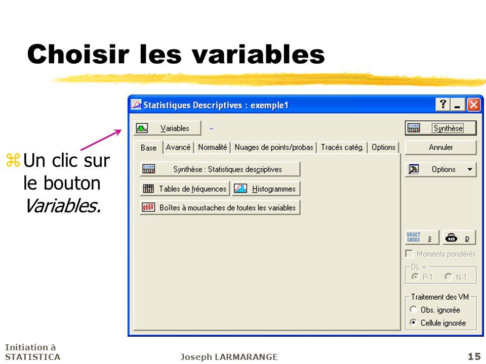 Choisir les variables Un clic sur le bouton Variables.