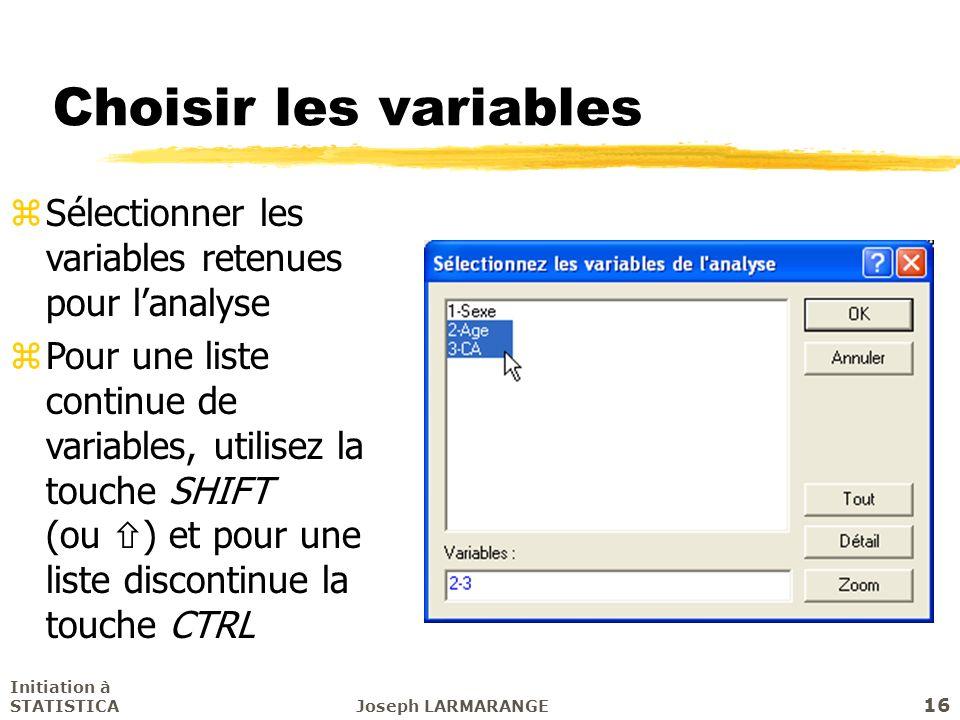 Choisir les variables Sélectionner les variables retenues pour l'analyse.