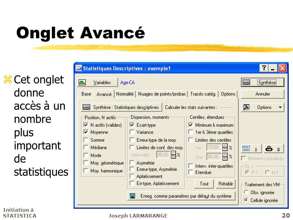 Onglet Avancé Cet onglet donne accès à un nombre plus important de statistiques. Initiation à STATISTICA.