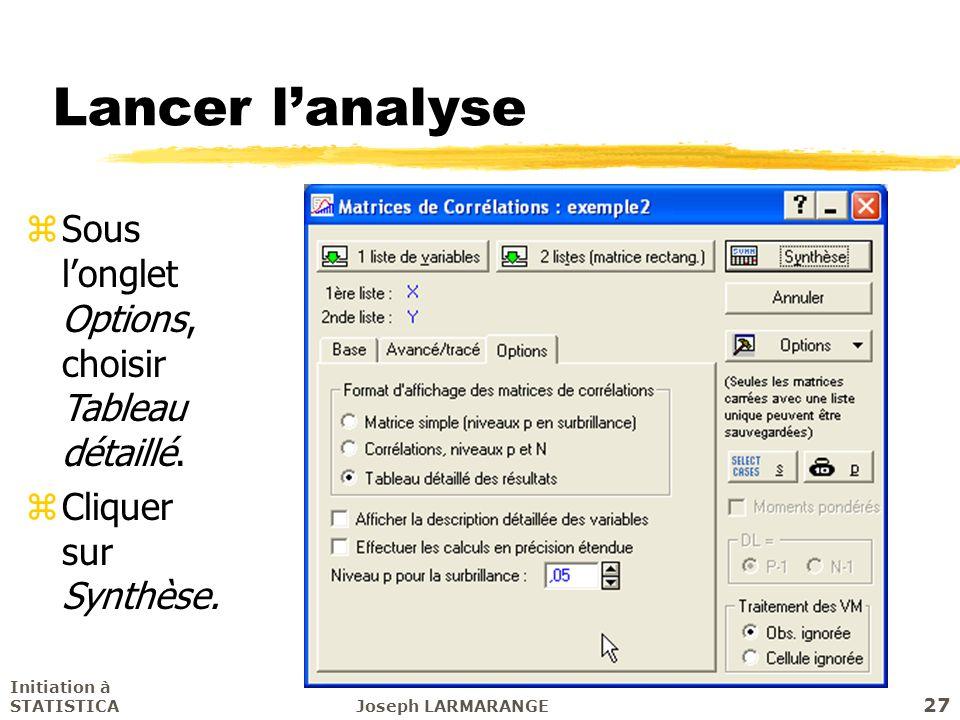 Lancer l'analyse Sous l'onglet Options, choisir Tableau détaillé.