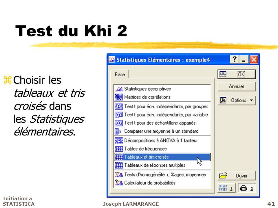 Test du Khi 2 Choisir les tableaux et tris croisés dans les Statistiques élémentaires. Initiation à STATISTICA.