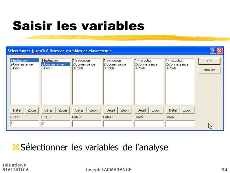 Saisir les variables Sélectionner les variables de l'analyse