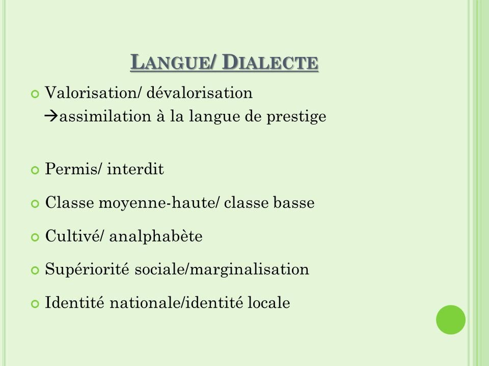 Langue/ Dialecte Valorisation/ dévalorisation
