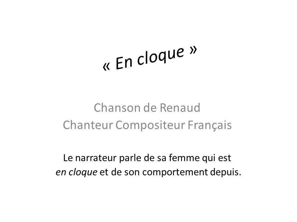 « En cloque » Chanson de Renaud Chanteur Compositeur Français