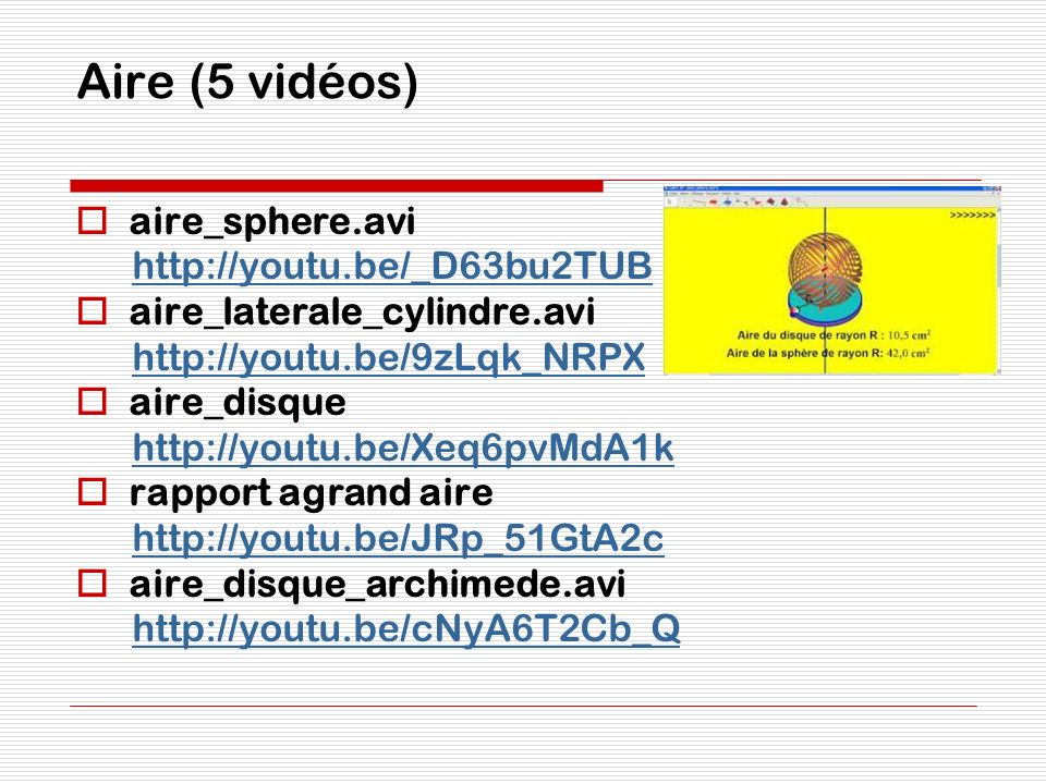 Aire (5 vidéos) aire_sphere.avi http://youtu.be/_D63bu2TUB