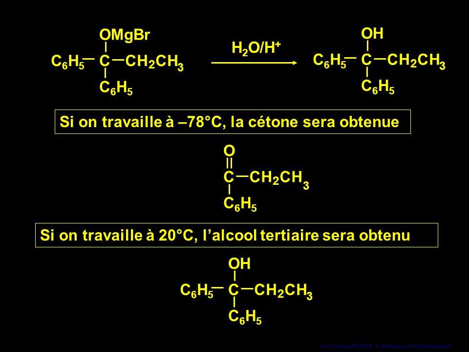 Si on travaille à –78°C, la cétone sera obtenue