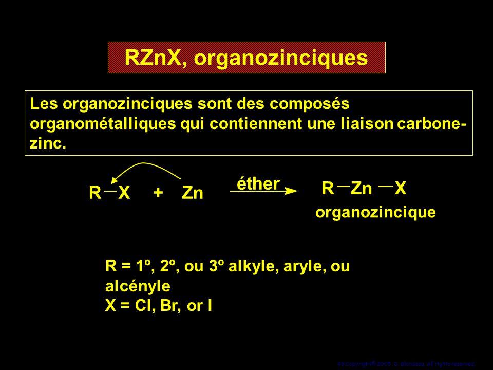 RZnX, organozinciques R X + Zn é t h e r R Zn X