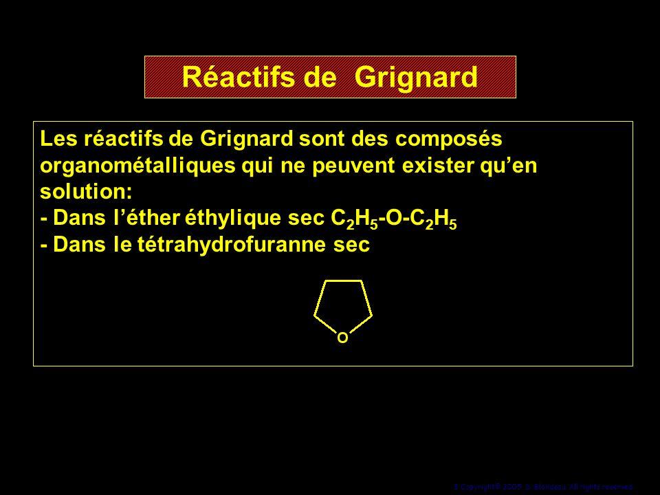 Réactifs de Grignard Les réactifs de Grignard sont des composés organométalliques qui ne peuvent exister qu'en solution: