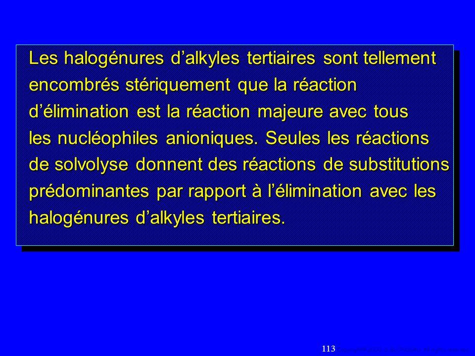 Les halogénures d'alkyles tertiaires sont tellement