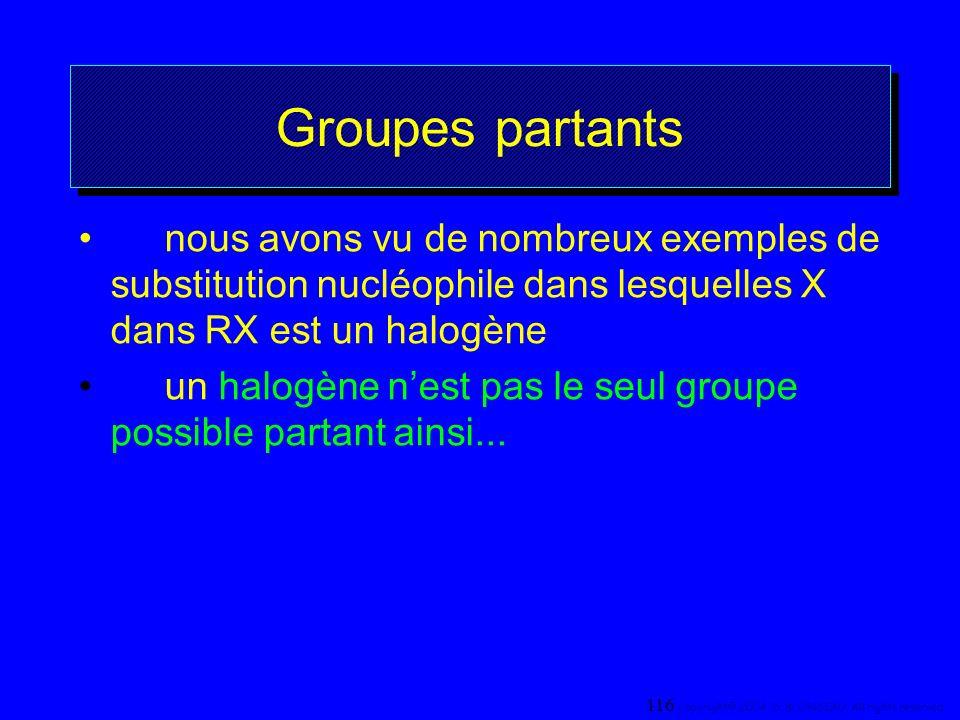 Groupes partants nous avons vu de nombreux exemples de substitution nucléophile dans lesquelles X dans RX est un halogène.
