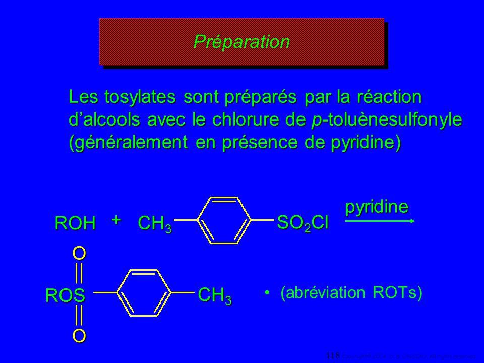 Les tosylates sont préparés par la réaction