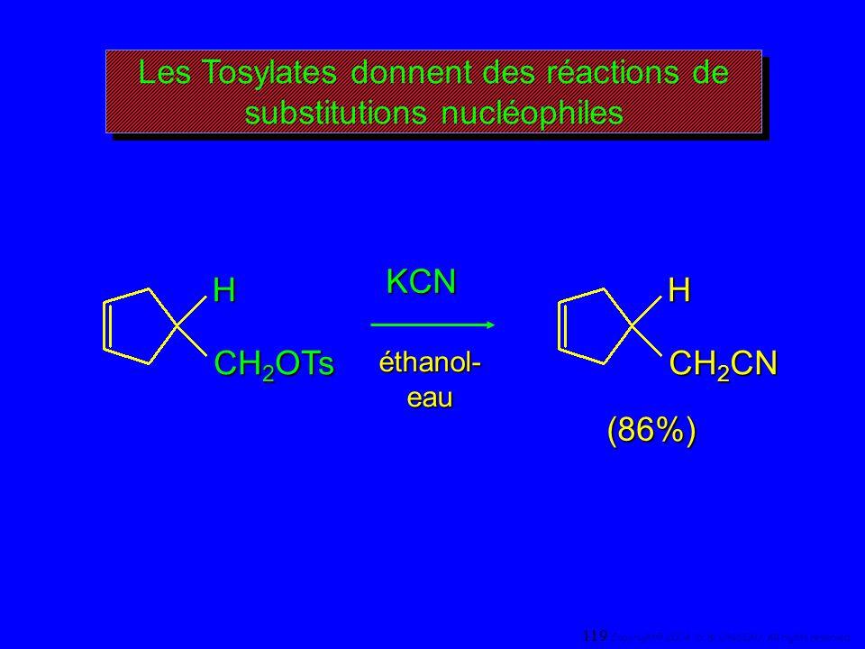 Les Tosylates donnent des réactions de substitutions nucléophiles