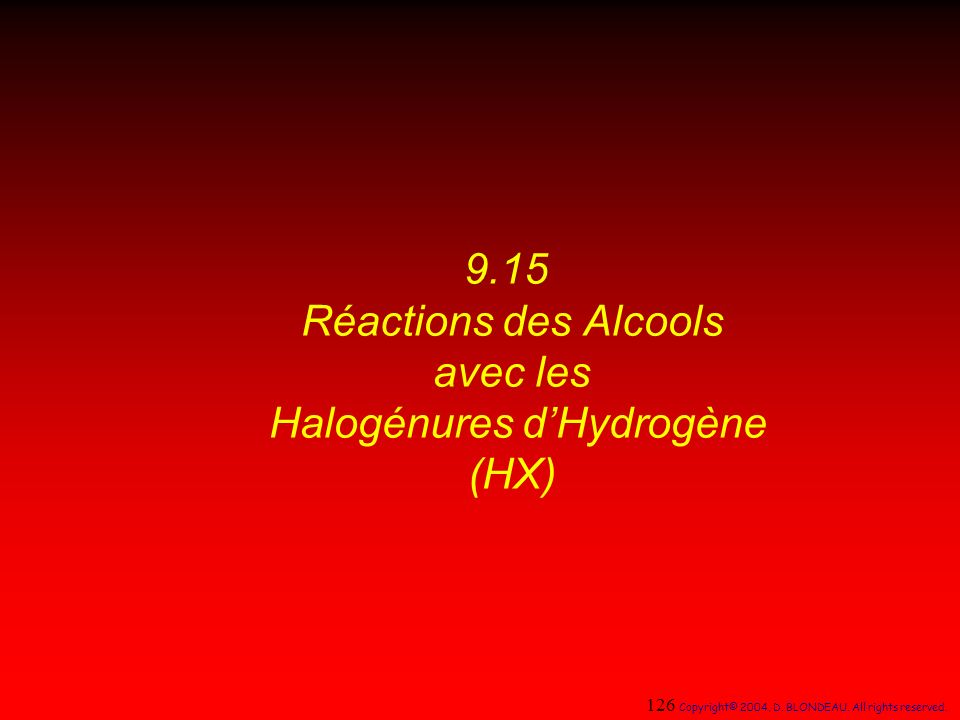 9.15 Réactions des Alcools avec les Halogénures d'Hydrogène (HX)
