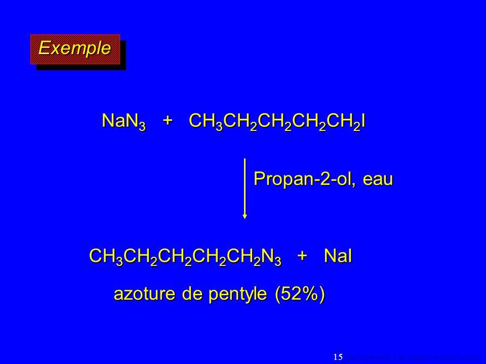 Exemple NaN3 + CH3CH2CH2CH2CH2I Propan-2-ol, eau