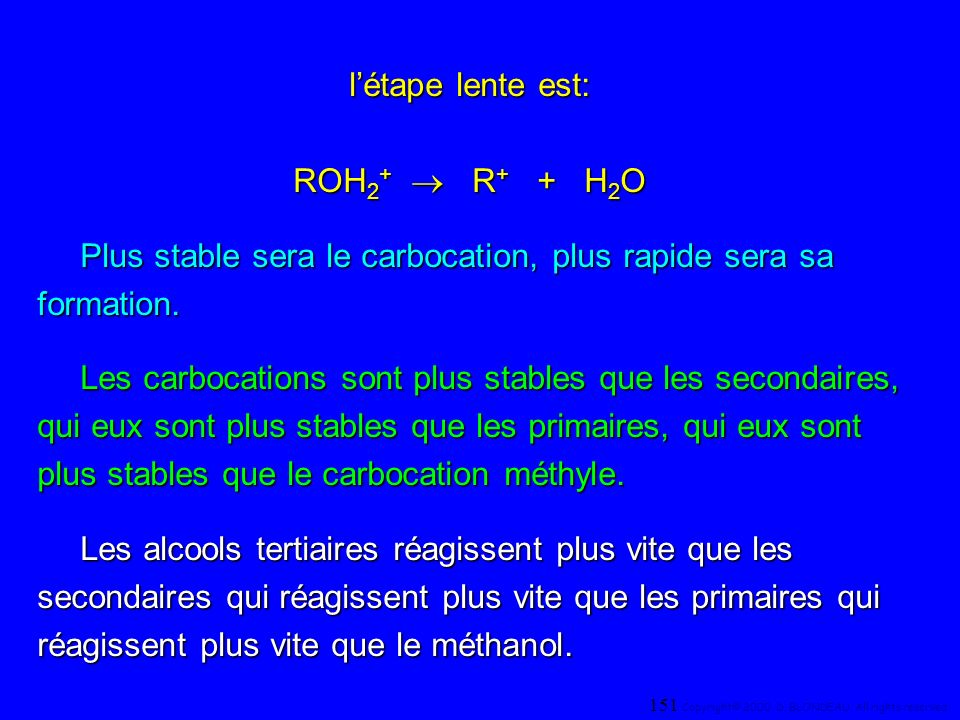 l'étape lente est: ROH2+ ® R+ + H2O
