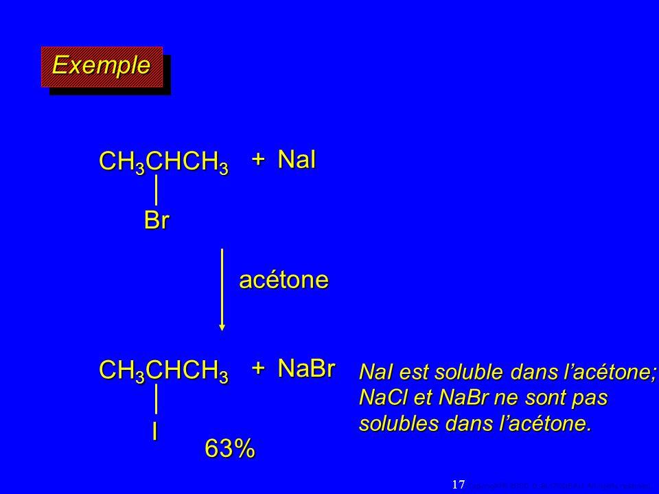 Exemple + NaI CH3CHCH3 Br acétone CH3CHCH3 + NaBr I 63%