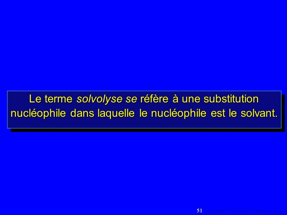 Le terme solvolyse se réfère à une substitution