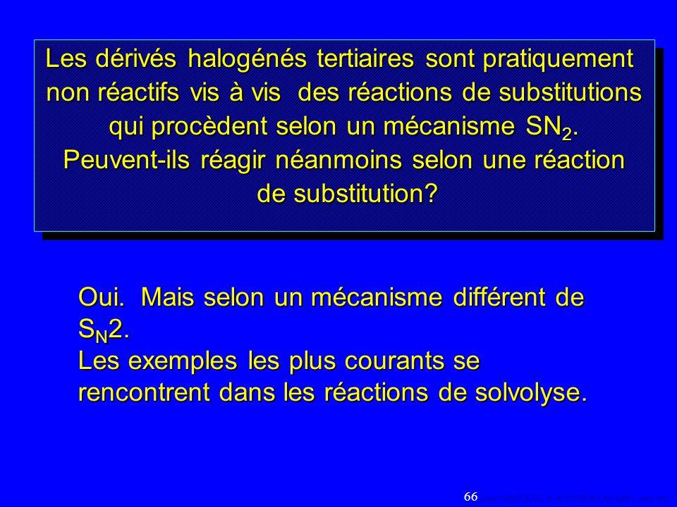 Les dérivés halogénés tertiaires sont pratiquement