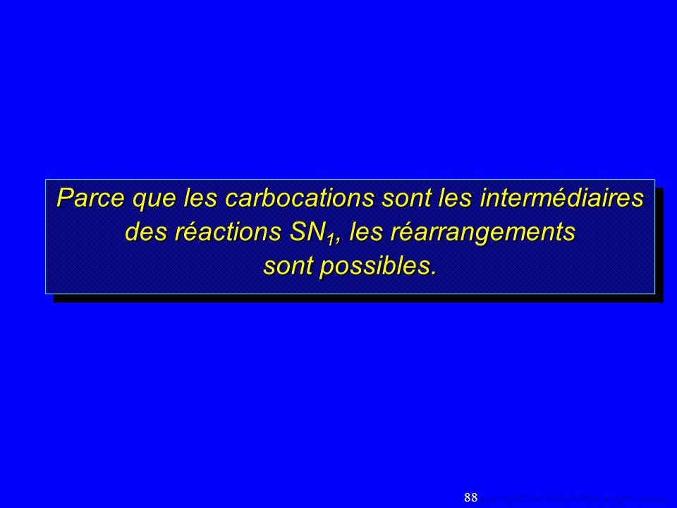 Parce que les carbocations sont les intermédiaires des réactions SN1, les réarrangements sont possibles.
