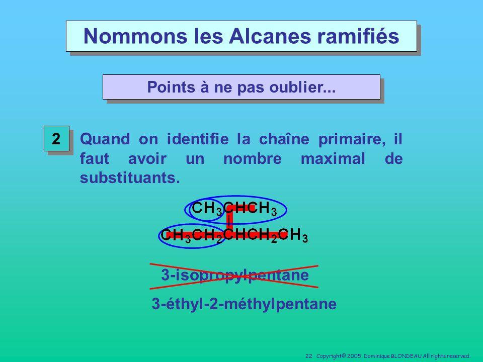Nommons les Alcanes ramifiés 3-éthyl-2-méthylpentane