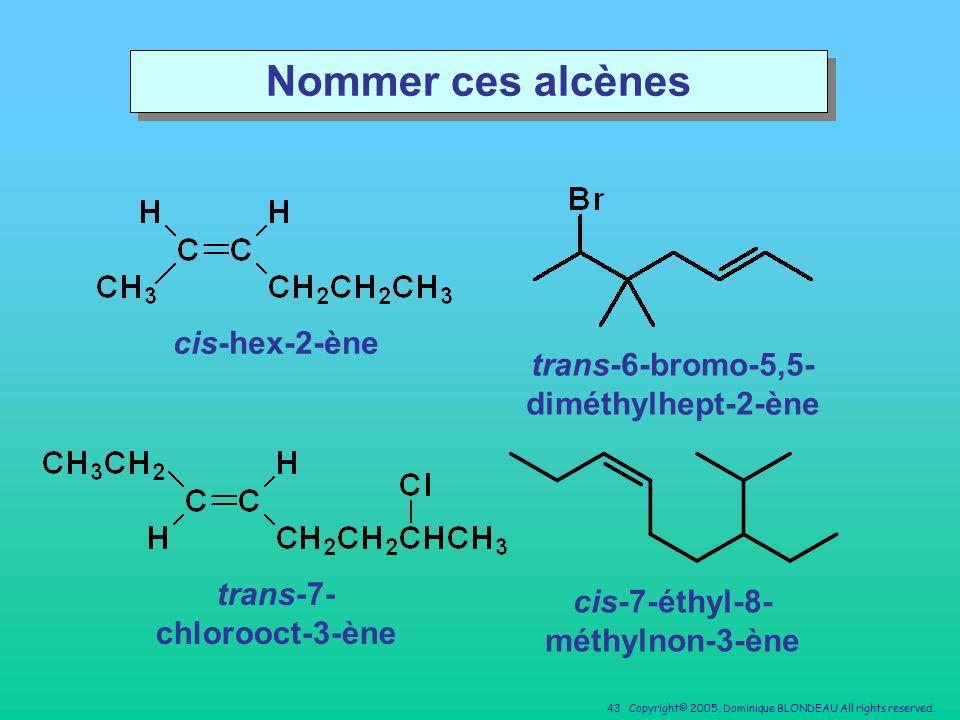 Nommer ces alcènes cis-hex-2-ène trans-6-bromo-5,5-diméthylhept-2-ène
