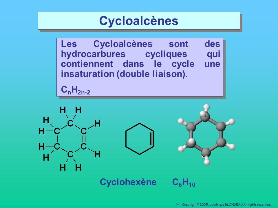 Cycloalcènes Les Cycloalcènes sont des hydrocarbures cycliques qui contiennent dans le cycle une insaturation (double liaison).