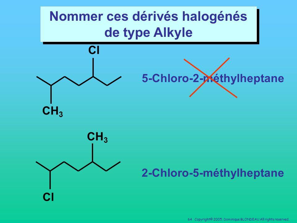 Nommer ces dérivés halogénés de type Alkyle