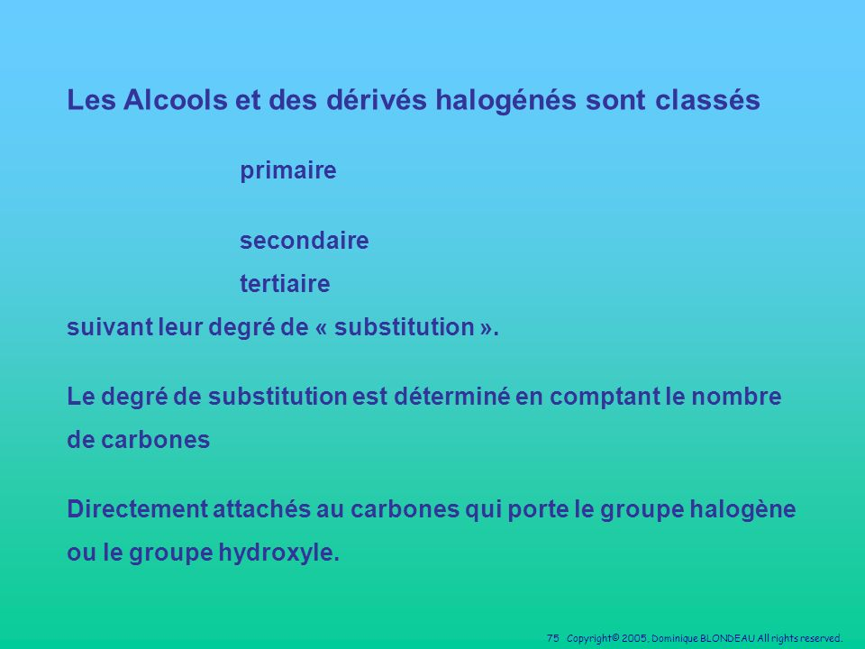 Les Alcools et des dérivés halogénés sont classés