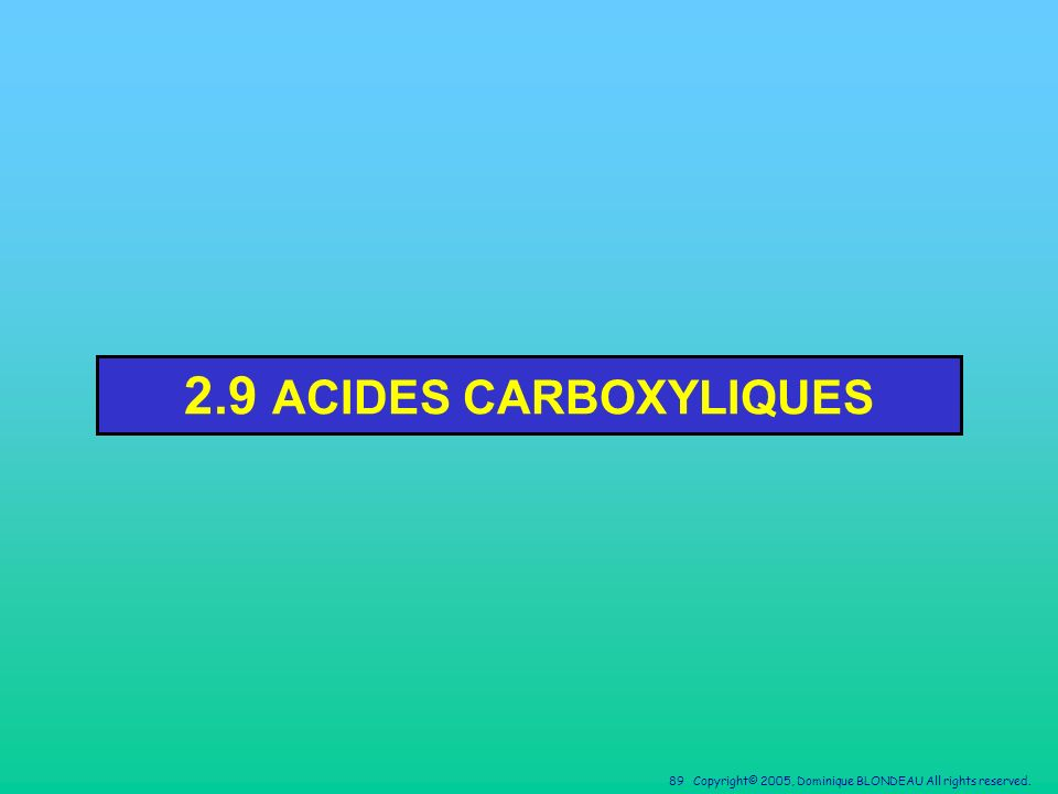 2.9 ACIDES CARBOXYLIQUES
