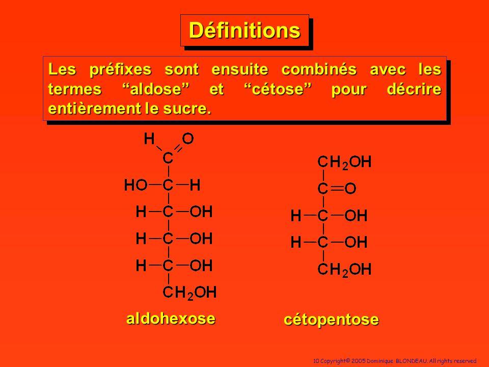 Définitions Les préfixes sont ensuite combinés avec les termes aldose et cétose pour décrire entièrement le sucre.