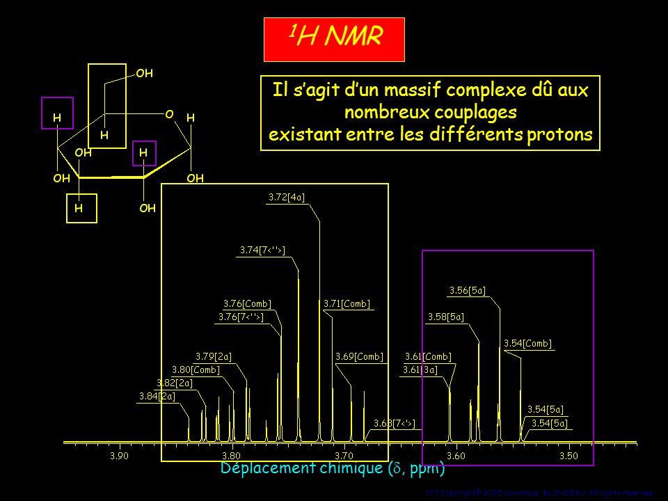 1H NMR Il s'agit d'un massif complexe dû aux nombreux couplages