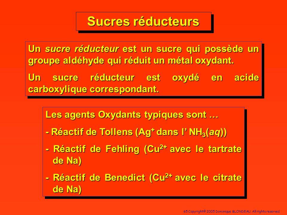 Sucres réducteurs Un sucre réducteur est un sucre qui possède un groupe aldéhyde qui réduit un métal oxydant.
