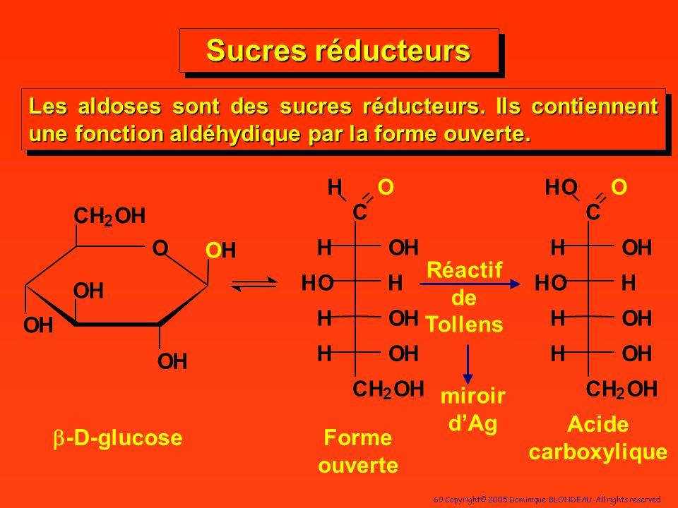 Sucres réducteurs Les aldoses sont des sucres réducteurs. Ils contiennent une fonction aldéhydique par la forme ouverte.