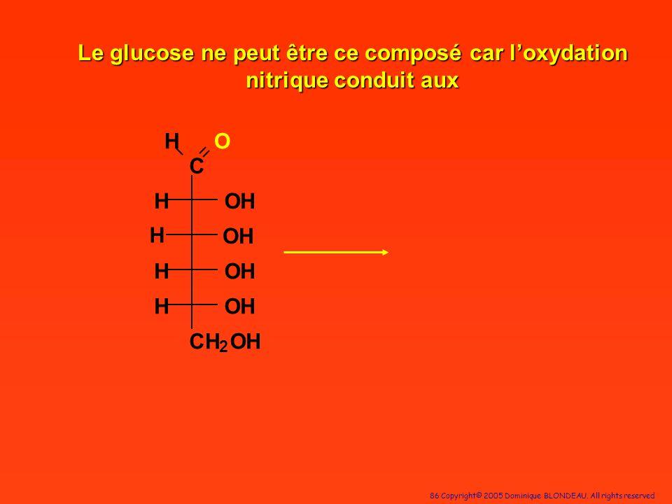 Le glucose ne peut être ce composé car l'oxydation nitrique conduit aux