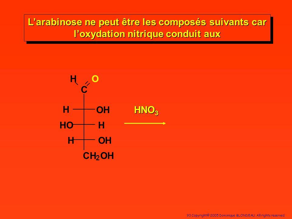 L'arabinose ne peut être les composés suivants car l'oxydation nitrique conduit aux