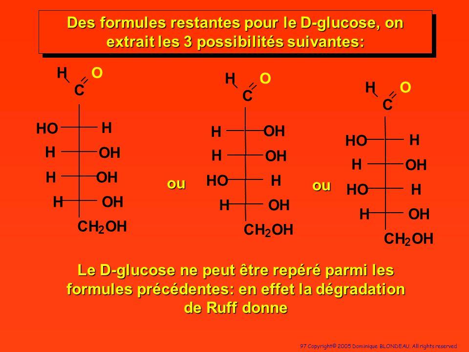 Des formules restantes pour le D-glucose, on extrait les 3 possibilités suivantes: